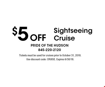 $5 off Sightseeing Cruise. Tickets must be used for cruises prior to October 31, 2018. Use discount code: CRUISE. Expires 6/30/18.