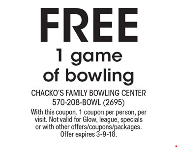 Free 1 game of bowling. With this coupon. 1 coupon per person, per visit. Not valid for Glow, league, specials or with other offers/coupons/packages. Offer expires 3-9-18.