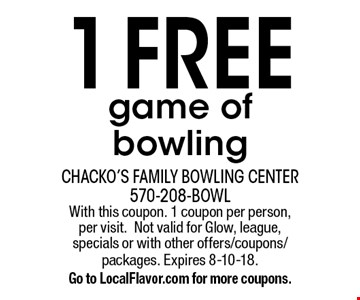 1 Free game of bowling. With this coupon. 1 coupon per person, per visit. Not valid for Glow, league, specials or with other offers/coupons/packages. Expires 8-10-18. Go to LocalFlavor.com for more coupons.