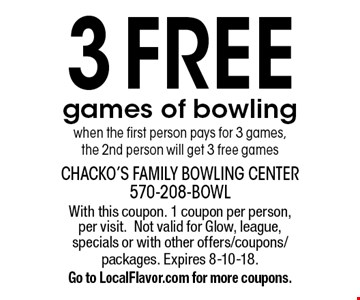 3 Free games of bowling when the first person pays for 3 games, the 2nd person will get 3 free games. With this coupon. 1 coupon per person, per visit.Not valid for Glow, league, specials or with other offers/coupons/packages. Expires 8-10-18. Go to LocalFlavor.com for more coupons.
