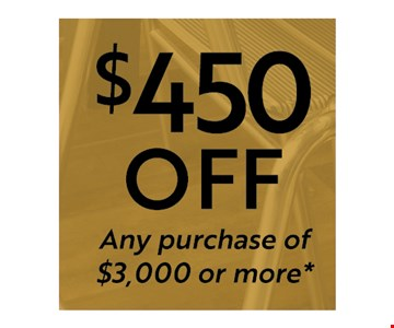 $450 Off any purchase of $3,000 or more