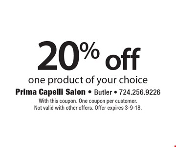 20% off one product of your choice. With this coupon. One coupon per customer.Not valid with other offers. Offer expires 3-9-18.