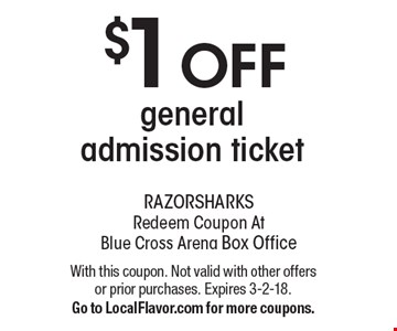$1 OFF general admission ticket. With this coupon. Not valid with other offers or prior purchases. Expires 3-2-18.Go to LocalFlavor.com for more coupons.