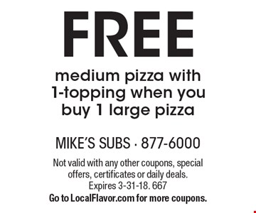 Free medium pizza with 1-topping when you buy 1 large pizza. Not valid with any other coupons, special offers, certificates or daily deals. Expires 3-31-18. 667. Go to LocalFlavor.com for more coupons.