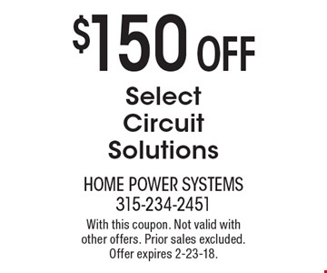 $150 OFF Select Circuit Solutions. With this coupon. Not valid with  other offers. Prior sales excluded. Offer expires 2-23-18.