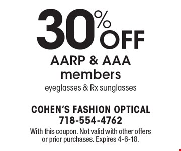 30% OFF AARP & AAA members eyeglasses & Rx sunglasses. With this coupon. Not valid with other offersor prior purchases. Expires 4-6-18.