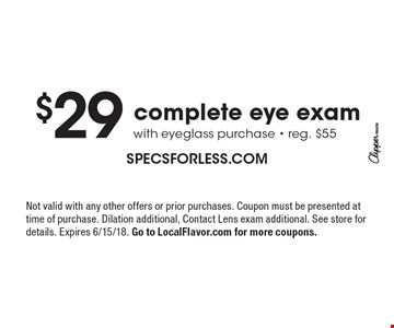 $29 complete eye exam with eyeglass purchase. Reg. $55. Not valid with any other offers or prior purchases. Coupon must be presented at time of purchase. Dilation additional, Contact Lens exam additional. See store for details. Expires 6/15/18. Go to LocalFlavor.com for more coupons.