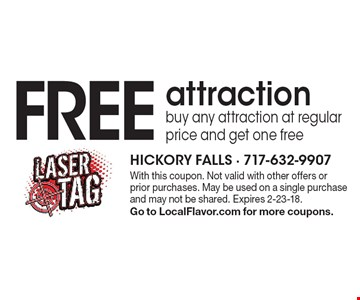 Free attraction. Buy any attraction at regular price and get one free. With this coupon. Not valid with other offers or prior purchases. May be used on a single purchase and may not be shared. Expires 2-23-18. Go to LocalFlavor.com for more coupons.