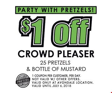 Party with pretzels $1 off crowd pleaser, 25 pretzels and bottle of mustard Please call ahead. 1 coupon per customer per day. Not valid w/ other offers. valid only at Avondale location. Valid until July 6, 2018.