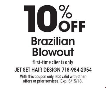 10% off Brazilian Blowout first-time clients only. With this coupon only. Not valid with other offers or prior services. Exp. 6/15/18.