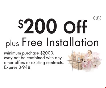 $200 Off plus Free Installation. Minimum purchase $2000. May not be combined with any other offers or existing contracts. Expires 3-9-18.