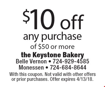 $10 off any purchase of $50 or more. With this coupon. Not valid with other offers or prior purchases. Offer expires 4/13/18.