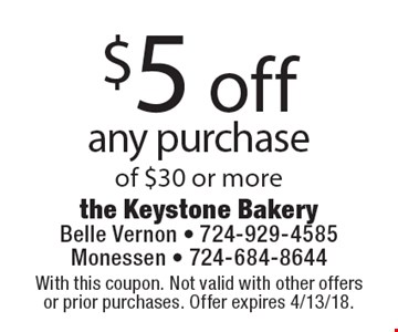 $5 off any purchase of $30 or more. With this coupon. Not valid with other offers or prior purchases. Offer expires 4/13/18.