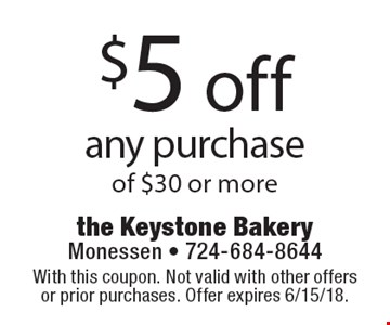 $5 off any purchase of $30 or more. With this coupon. Not valid with other offers or prior purchases. Offer expires 6/15/18.