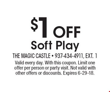 $1 OFF Soft Play. Valid every day. With this coupon. Limit one offer per person or party visit. Not valid with other offers or discounts. Expires 6-29-18.