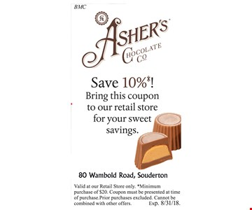 Save 10%*! Bring this coupon to our retail store for your sweet savings. Valid at our Retail Store only. *Minimum purchase of $20. Coupon must be presented at time of purchase. Prior purchases excluded. Cannot be combined with other offers. Exp. 8/31/18.