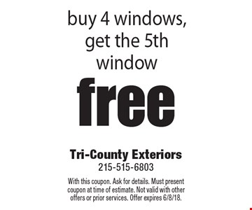 Free window. Buy 4 windows, get the 5th window free. With this coupon. Ask for details. Must present coupon at time of estimate. Not valid with other offers or prior services. Offer expires 6/8/18.
