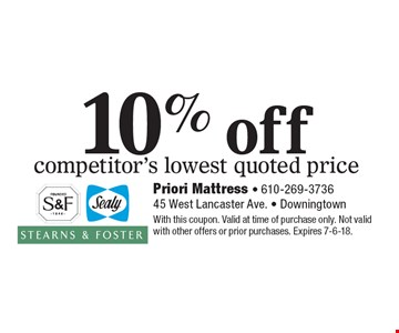 10% off competitor's lowest quoted price. With this coupon. Valid at time of purchase only. Not valid with other offers or prior purchases. Expires 7-6-18.