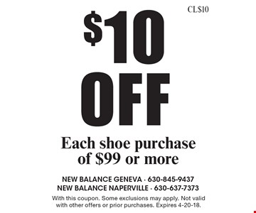 $10 Off Each shoe purchase of $99 or more. With this coupon. Some exclusions may apply. Not valid with other offers or prior purchases. Expires 4-20-18.