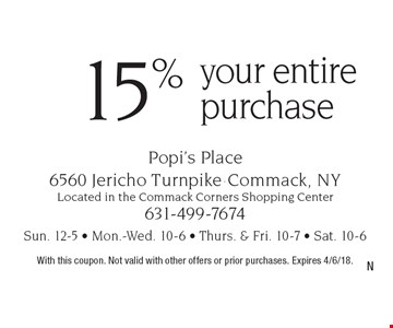 15% off your entire purchase. With this coupon. Not valid with other offers or prior purchases. Expires 4/6/18.