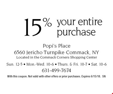 15% off your entire purchase. With this coupon. Not valid with other offers or prior purchases. Expires 6/15/18. SN