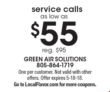 Service calls as low as $55 (reg. $95). One per customer. Not valid with other offers. Offer expires 5-18-18.  Go to LocalFlavor.com for more coupons.