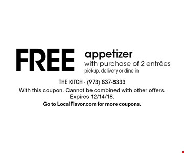 Free appetizer with purchase of 2 entrees. Pickup, delivery or dine in. With this coupon. Cannot be combined with other offers. Expires 12/14/18. Go to LocalFlavor.com for more coupons.