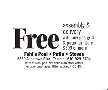 Free assembly & delivery with any gas grill & patio furniture