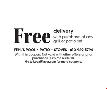 Free delivery with purchase of any grill or patio set. With this coupon. Not valid with other offers or prior purchases. Expires 6-30-18.Go to LocalFlavor.com for more coupons.