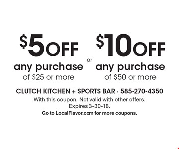 $5 off any purchase of $25 or more. $10 off any purchase of $50 or more. With this coupon. Not valid with other offers. Expires 3-30-18. Go to LocalFlavor.com for more coupons.
