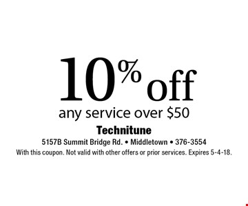 10% off any service over $50. With this coupon. Not valid with other offers or prior services. Expires 5-4-18.