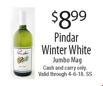 $8.99 Pindar Winter White. Jumbo Mag. Cash and carry only. Valid through 4-6-18. SS