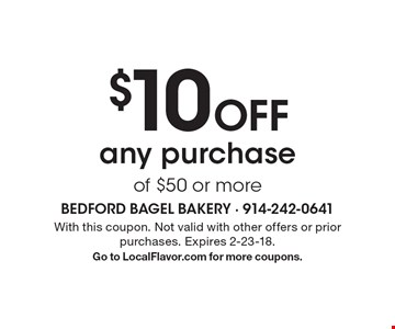 $10 Off any purchase of $50 or more. With this coupon. Not valid with other offers or prior purchases. Expires 2-23-18. Go to LocalFlavor.com for more coupons.