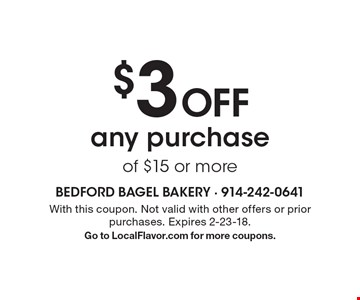 $3 Off any purchase of $15 or more. With this coupon. Not valid with other offers or prior purchases. Expires 2-23-18. Go to LocalFlavor.com for more coupons.