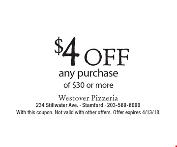 $4 OFF any purchase of $30 or more. With this coupon. Not valid with other offers. Offer expires 4/13/18.