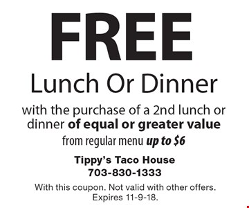 Free Lunch Or Dinner with the purchase of a 2nd lunch or dinner of equal or greater value - from regular menu up to $6. With this coupon. Not valid with other offers. Expires 11/9/18.