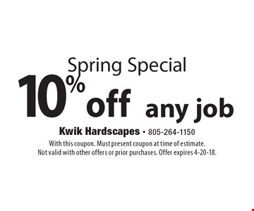 Spring Special. 10% off any job. With this coupon. Must present coupon at time of estimate. Not valid with other offers or prior purchases. Offer expires 4-20-18.