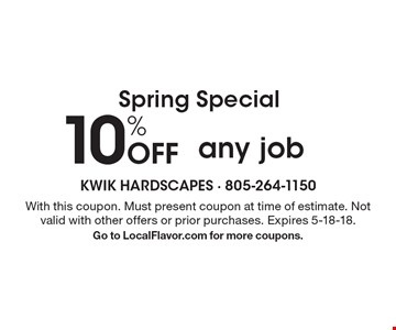 Spring Special. 10% Off any job. With this coupon. Must present coupon at time of estimate. Not valid with other offers or prior purchases. Expires 5-18-18. Go to LocalFlavor.com for more coupons.