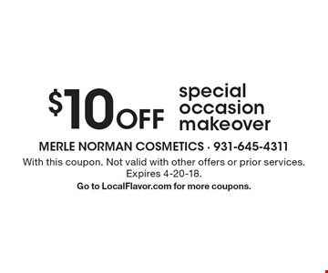 $10 Off special occasion makeover. With this coupon. Not valid with other offers or prior services. Expires 4-20-18. Go to LocalFlavor.com for more coupons.