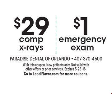$29 comp x-rays. $1 emergency exam. . With this coupon. New patients only. Not valid with other offers or prior services. Expires 5-28-18. Go to LocalFlavor.com for more coupons.