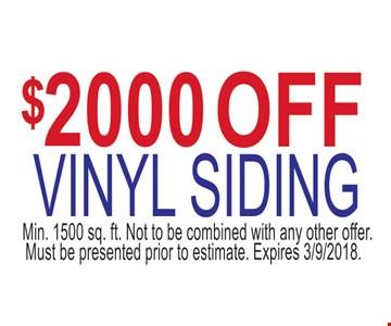 $2,000 off vinyl siding.