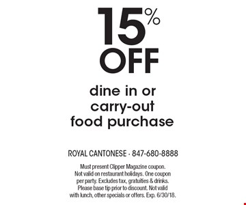 15% off dine in or carry-out food purchase. Must present Clipper Magazine coupon. Not valid on restaurant holidays. One coupon per party. Excludes tax, gratuities & drinks. Please base tip prior to discount. Not valid with lunch, other specials or offers. Exp. 6/30/18.