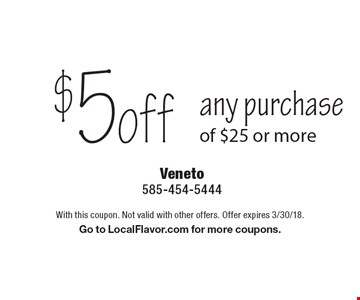 $5 off any purchase of $25 or more. With this coupon. Not valid with other offers. Offer expires 3/30/18. Go to LocalFlavor.com for more coupons.