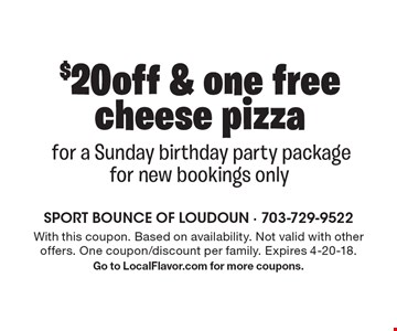 $20 off & one free cheese pizza for a Sunday birthday party package for new bookings only. With this coupon. Based on availability. Not valid with other offers. One coupon/discount per family. Expires 4-20-18. Go to LocalFlavor.com for more coupons.