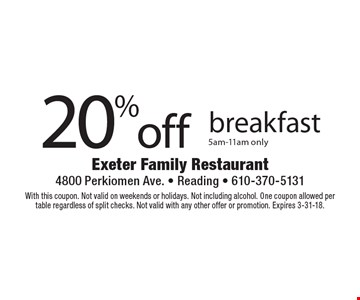 20% off breakfast 5am-11am only. With this coupon. Not valid on weekends or holidays. Not including alcohol. One coupon allowed per table regardless of split checks. Not valid with any other offer or promotion. Expires 3-31-18.