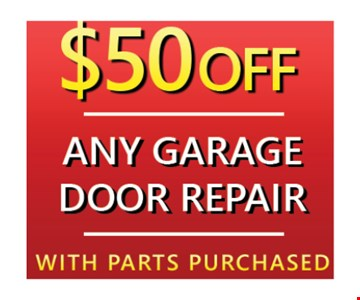 $50 off any garage door repair with parts purchased. Exp. 5-4-18.