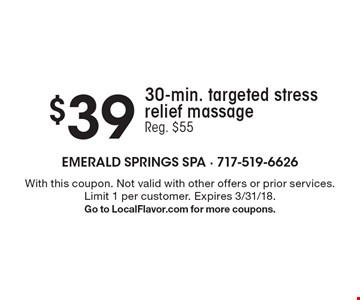 $39 30-min. targeted stress relief massage. Reg. $55. With this coupon. Not valid with other offers or prior services. Limit 1 per customer. Expires 3/31/18. Go to LocalFlavor.com for more coupons.