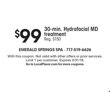 $99 30-min. Hydrafacial MD treatment. Reg. $150. With this coupon. Not valid with other offers or prior services. Limit 1 per customer. Expires 3/31/18. Go to LocalFlavor.com for more coupons.