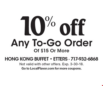 10% off Any To-Go Order Of $15 Or More. Not valid with other offers. Exp. 3-30-18. Go to LocalFlavor.com for more coupons.