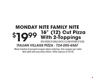 Monday Nite Family Nite $19.99 16